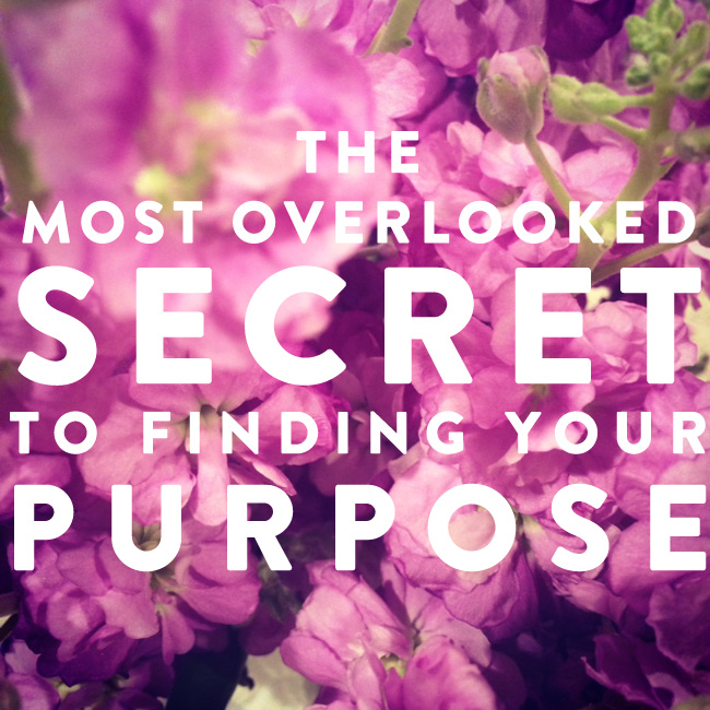 TheMostOverlookedSecretToFindingYourPurpose